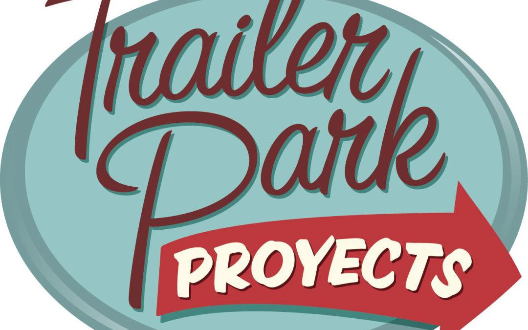 Trailer Park Projects